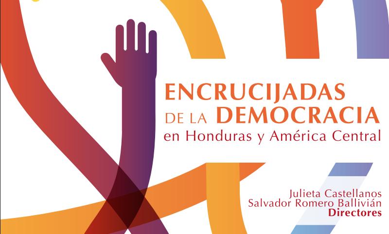Encrucijadas de la democracia en Honduras y América Central